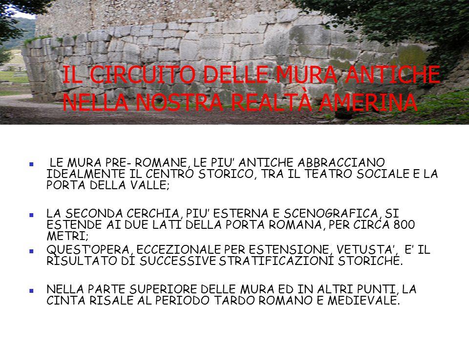 Noi testimoni La mattina di mercoledì 18 gennaio 2006 alle ore 07:05 si è sentito un gran boato:è CROLLATA una parte delle mura di Amelia tra la Porta Romana e la Porta Leone IV.