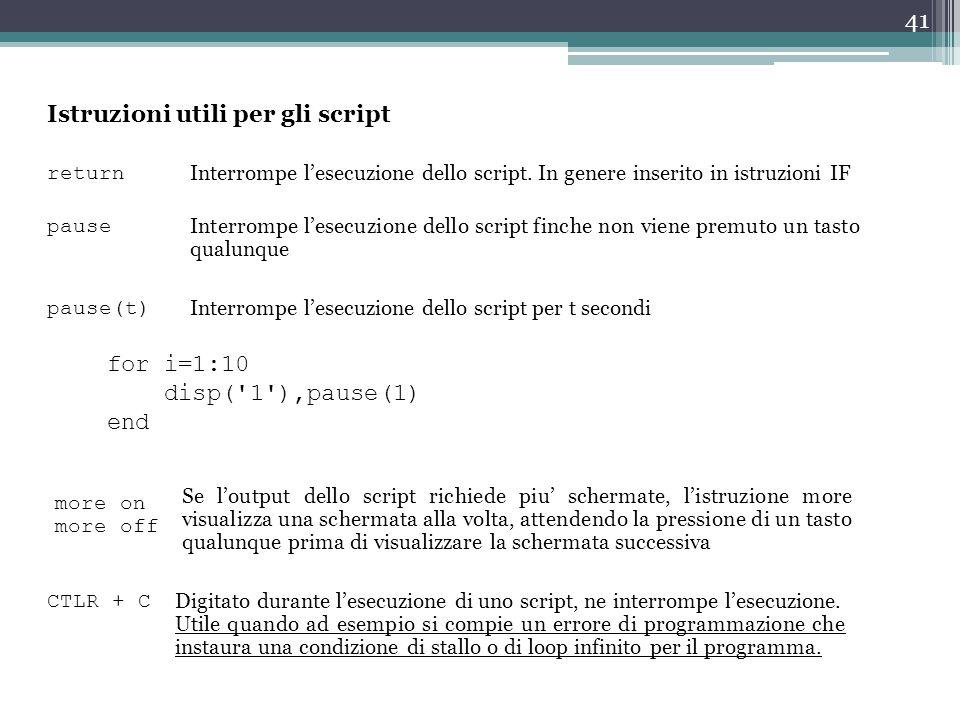 41 return Interrompe l'esecuzione dello script.