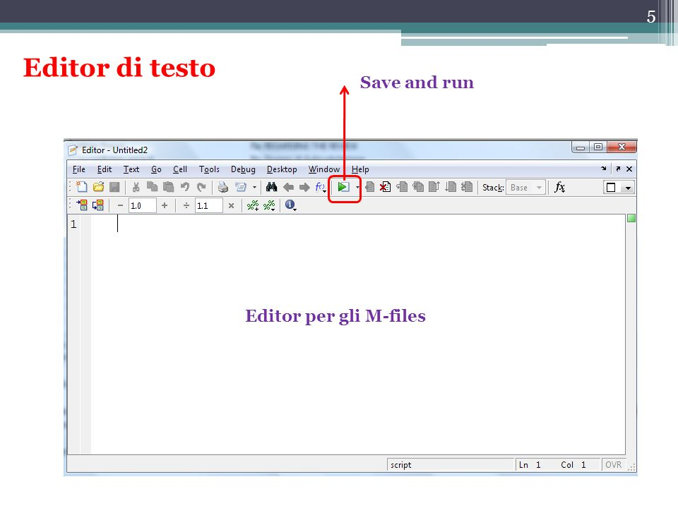 5 Editor per gli M-files Save and run Editor di testo