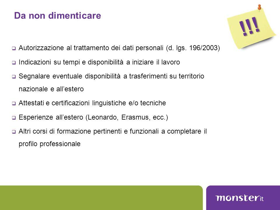 Autorizzazione al trattamento dei dati personali (d. lgs. 196/2003)  Indicazioni su tempi e disponibilità a iniziare il lavoro  Segnalare eventual