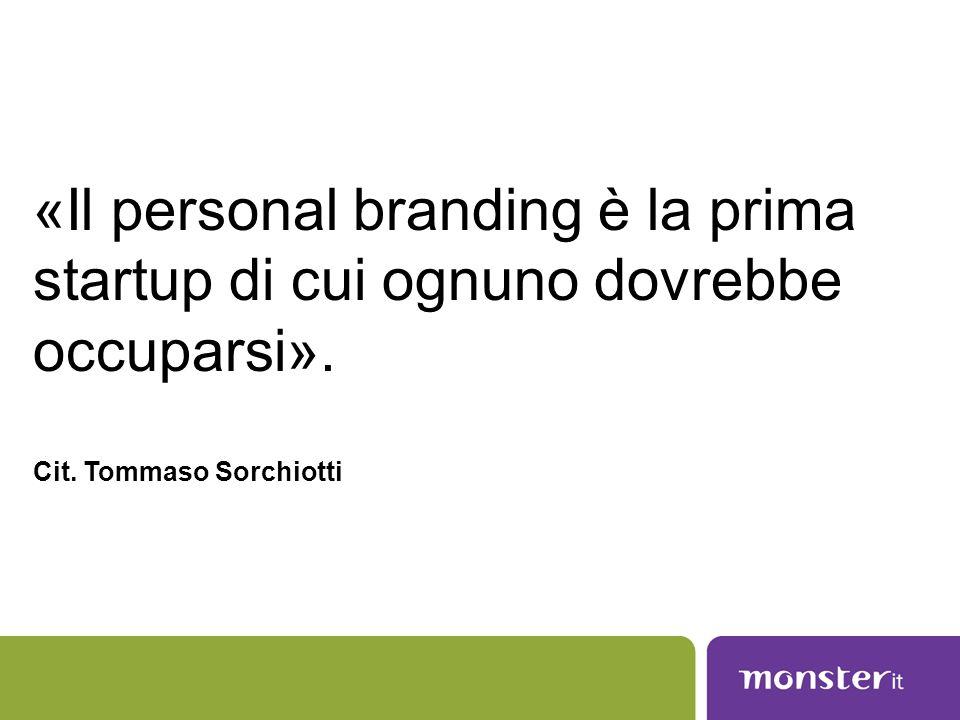 «Il personal branding è la prima startup di cui ognuno dovrebbe occuparsi». Cit. Tommaso Sorchiotti