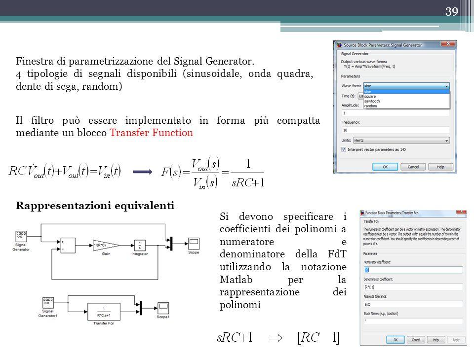 39 Finestra di parametrizzazione del Signal Generator. 4 tipologie di segnali disponibili (sinusoidale, onda quadra, dente di sega, random) Il filtro