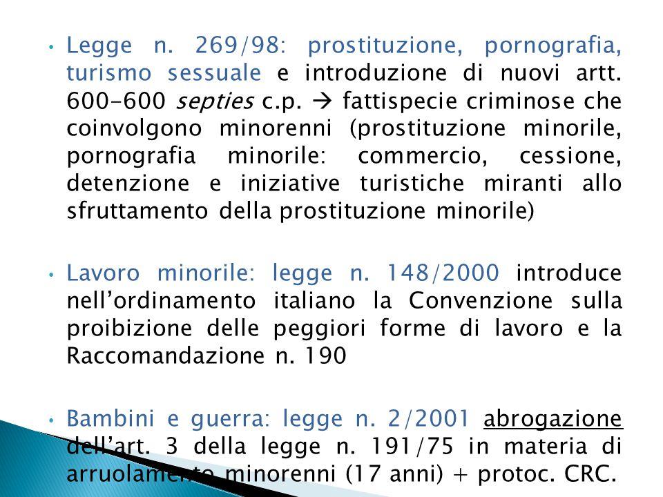 Legge n. 269/98: prostituzione, pornografia, turismo sessuale e introduzione di nuovi artt. 600-600 septies c.p.  fattispecie criminose che coinvolgo