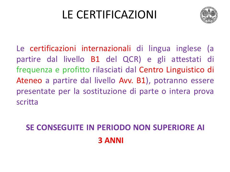 LE CERTIFICAZIONI CAMBRIDGE ESOL, TRINITY ISE 6, IELTS, TOEFL +CLA (frequenza + profitto) Cfr.