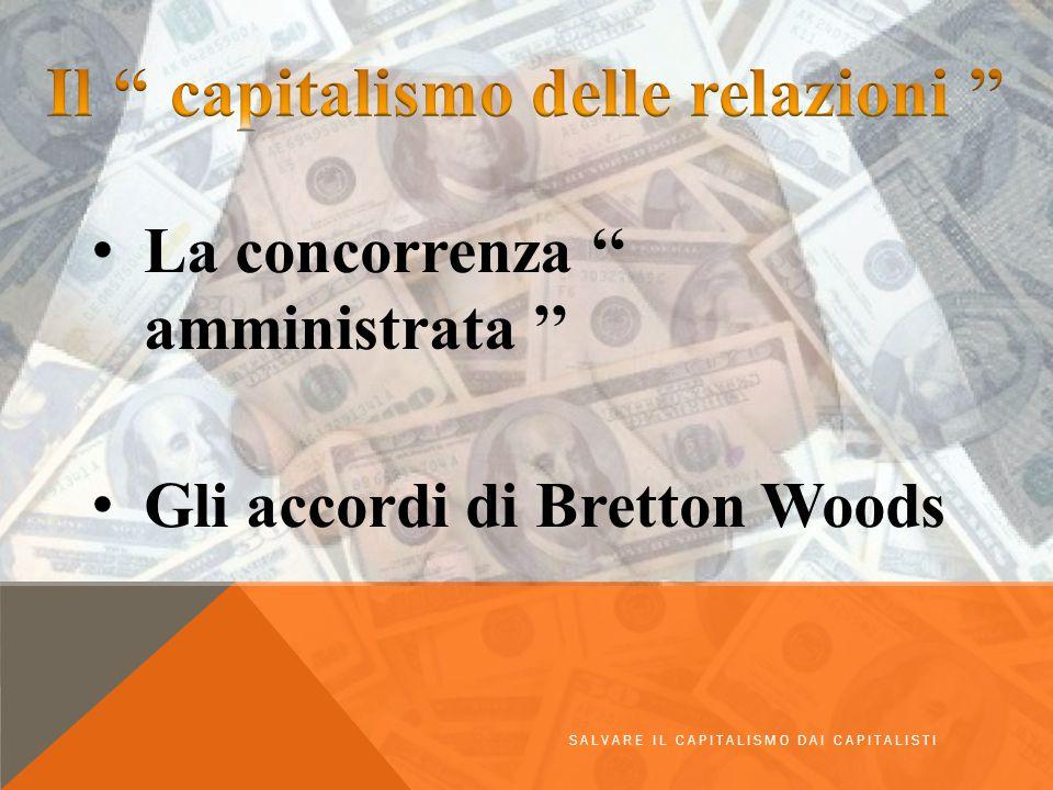 La concorrenza '' amministrata '' Gli accordi di Bretton Woods