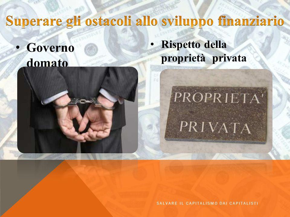 Governo domato Rispetto della proprietà privata SALVARE IL CAPITALISMO DAI CAPITALISTI