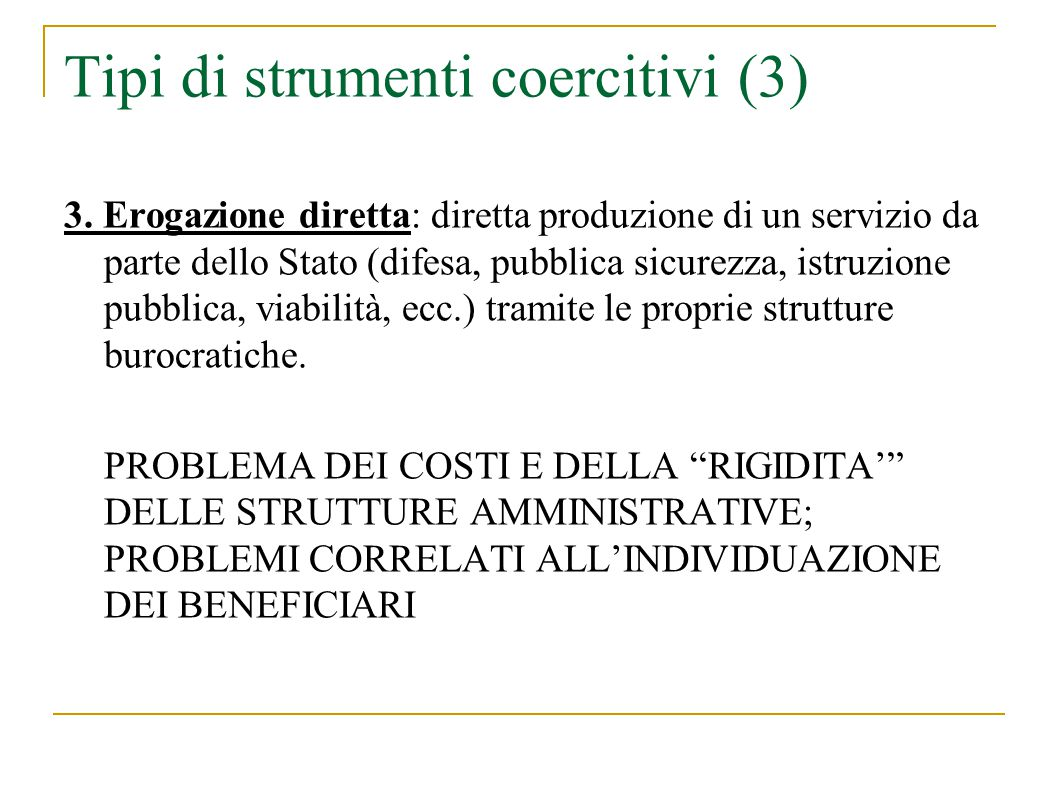 Tipi di strumenti coercitivi (3) 3.