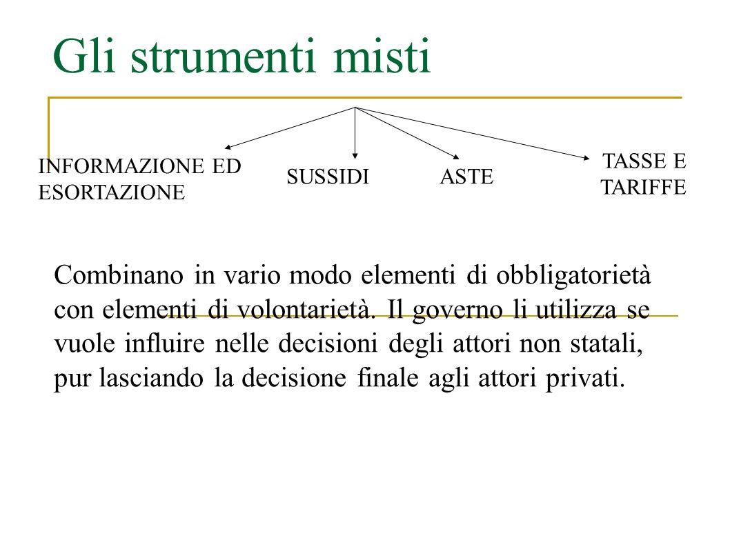 Tipi di strumenti misti (1) 1) Informazione ed esortazione : si tratta di uno strumento passivo, al quale gli individui rispondono soltanto se vogliono farlo.