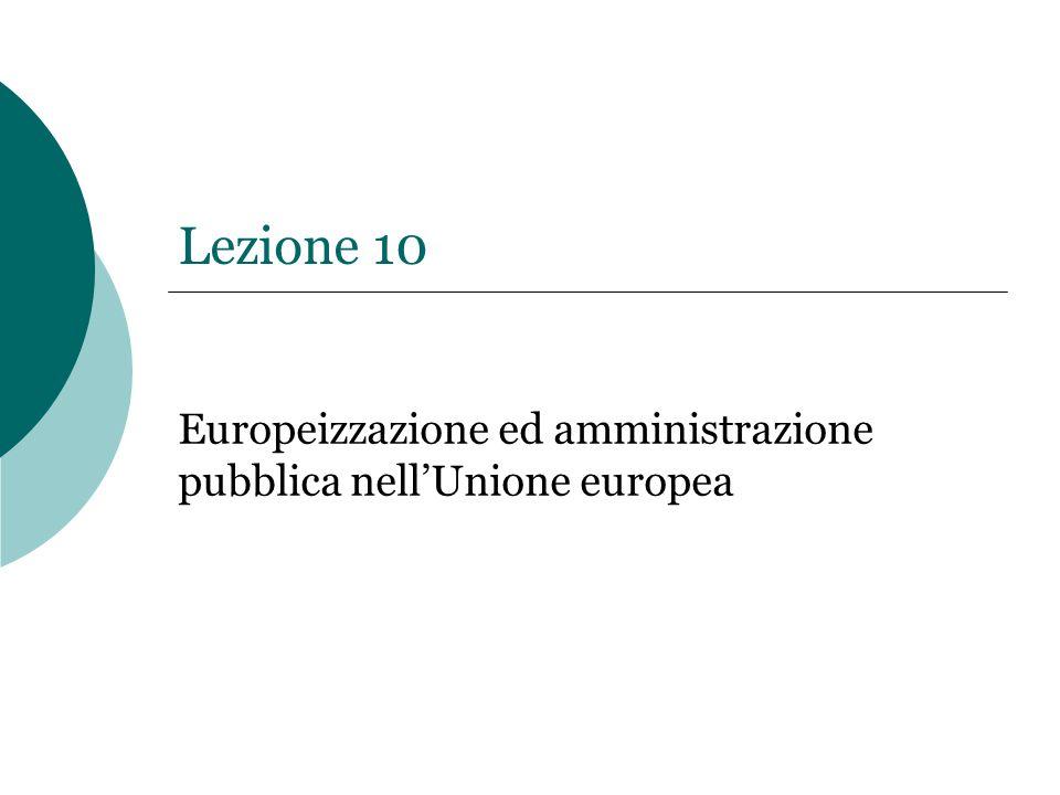 Lezione 10 Europeizzazione ed amministrazione pubblica nell'Unione europea