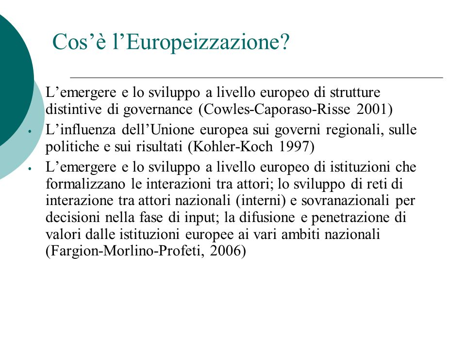 Cosa s'intende per impatto dell'europeizzazione.
