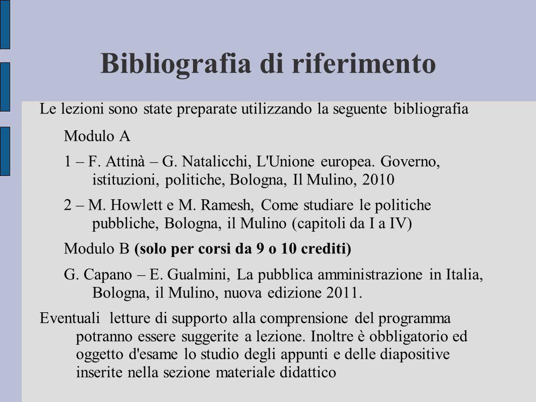 Bibliografia di riferimento Le lezioni sono state preparate utilizzando la seguente bibliografia Modulo A 1 – F. Attinà – G. Natalicchi, L'Unione euro