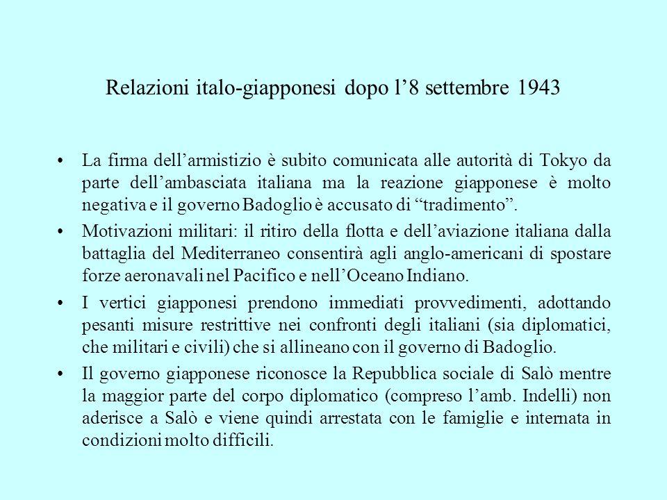 Relazioni italo-giapponesi dopo l'8 settembre 1943 La firma dell'armistizio è subito comunicata alle autorità di Tokyo da parte dell'ambasciata italia