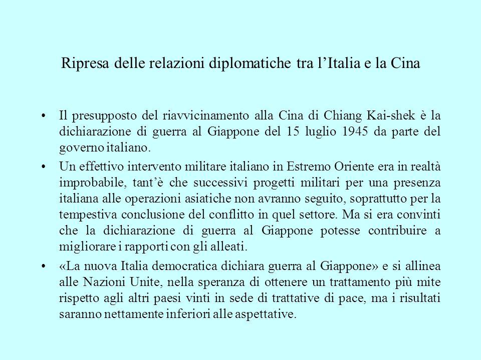 Ripresa delle relazioni diplomatiche tra l'Italia e la Cina Il presupposto del riavvicinamento alla Cina di Chiang Kai-shek è la dichiarazione di guer