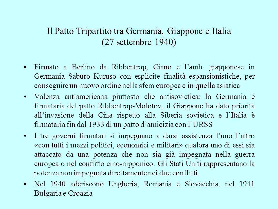 Il Patto Tripartito tra Germania, Giappone e Italia (27 settembre 1940) Firmato a Berlino da Ribbentrop, Ciano e l'amb. giapponese in Germania Saburo
