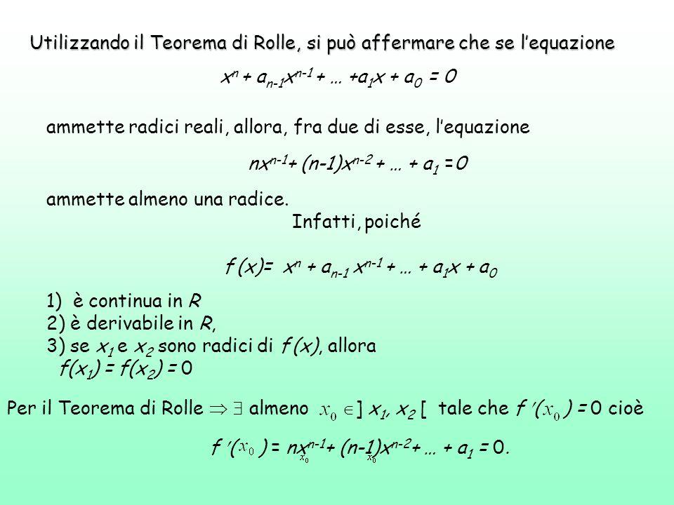 Utilizzando il Teorema di Rolle, si può affermare che se l'equazione Utilizzando il Teorema di Rolle, si può affermare che se l'equazione x n + a n-1