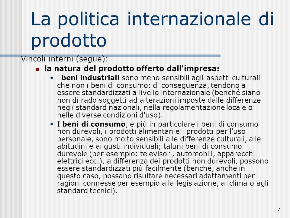 7 Vincoli interni (segue): la natura del prodotto offerto dall'impresa: i beni industriali sono meno sensibili agli aspetti culturali che non i beni d