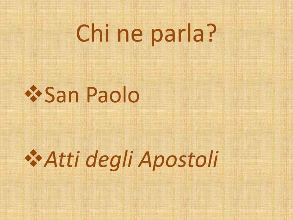 Chi ne parla?  San Paolo  Atti degli Apostoli