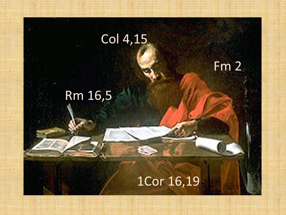 Rm 16,5 1Cor 16,19 Col 4,15 Fm 2