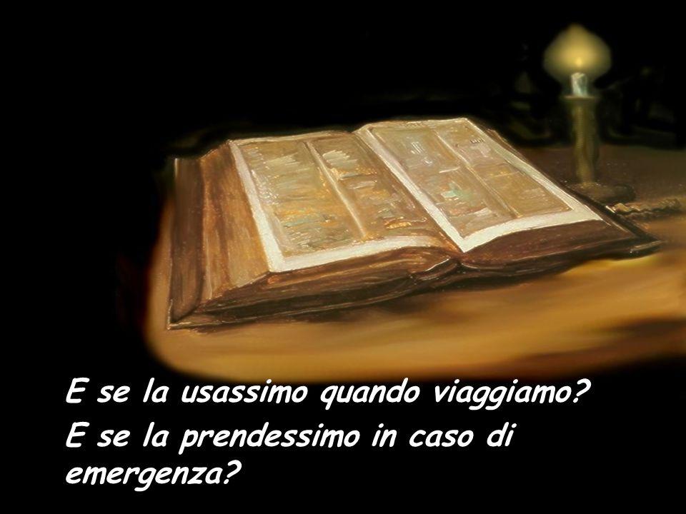 E se sempre portassimo la nostra Bibbia nelle tasche o nella borsetta.