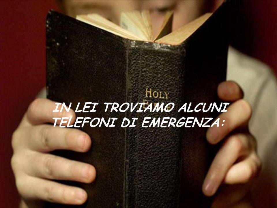 IN LEI TROVIAMO ALCUNI TELEFONI DI EMERGENZA: