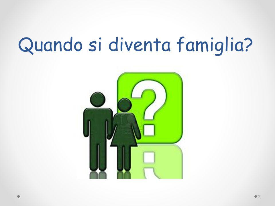 Quando si diventa famiglia? 2