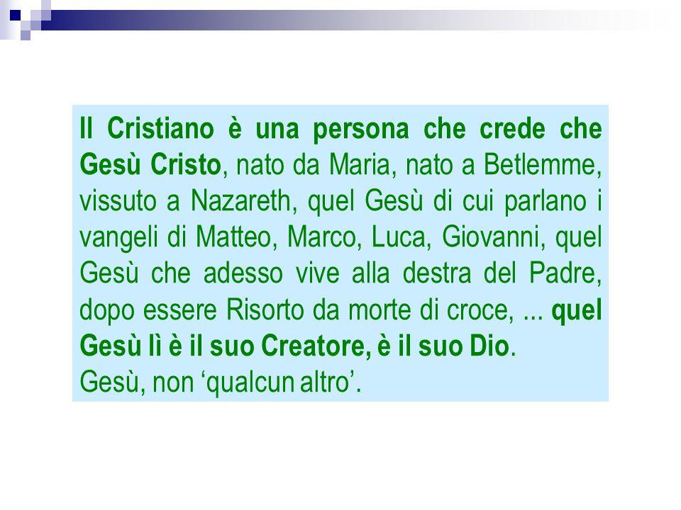 Da Gesù Cristo infatti ci si chiama cristiani .Chi non crede tutto ciò, chi non prega Lui...