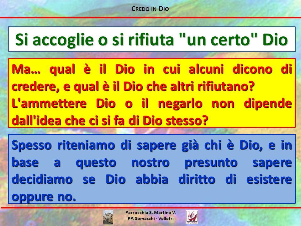 C REDO IN D IO Parrocchia S. Martino V. PP. Somaschi - Velletri Si accoglie o si rifiuta