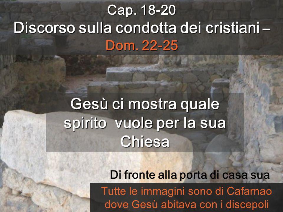 Cap.18-20 Discorso sulla condotta dei cristiani – Dom.