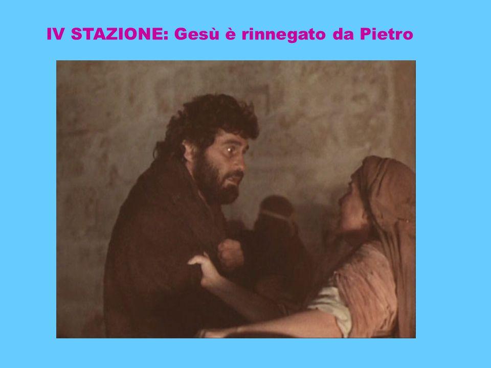 IV STAZIONE: Gesù è rinnegato da Pietro