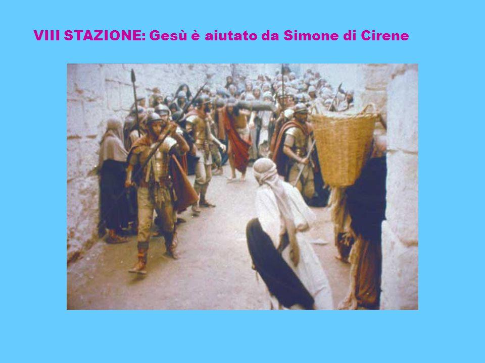 VIII STAZIONE: Gesù è aiutato da Simone di Cirene