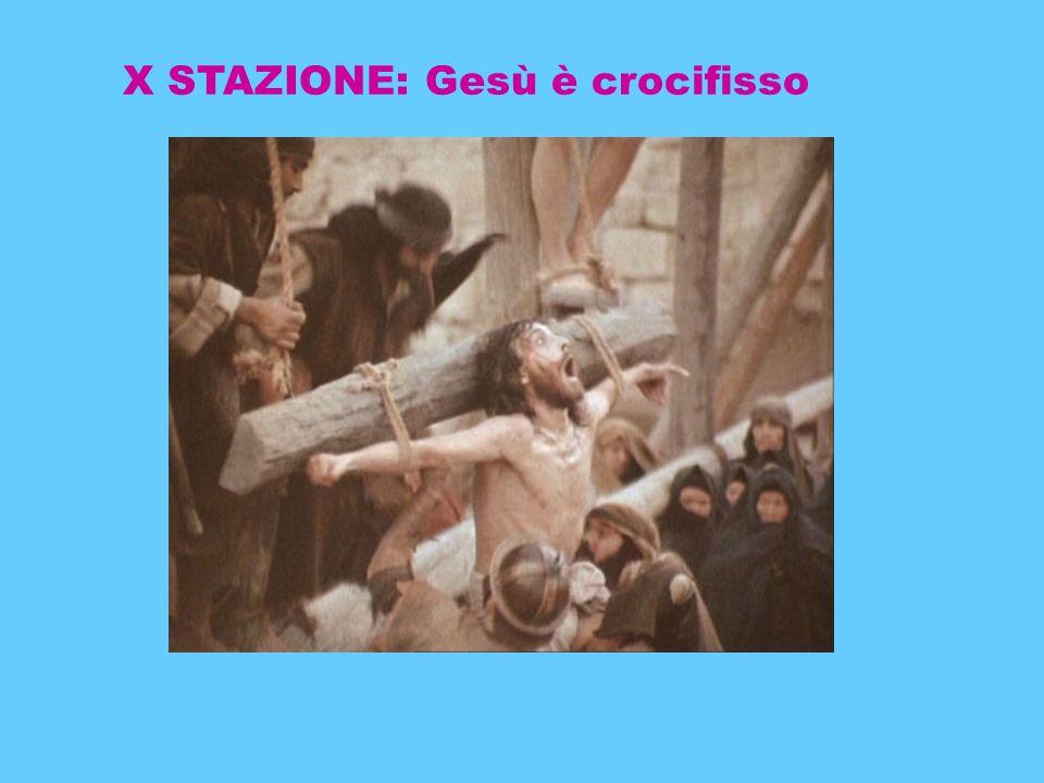 X STAZIONE: Gesù è crocifisso