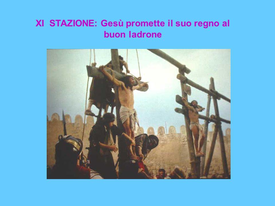 XI STAZIONE: Gesù promette il suo regno al buon ladrone