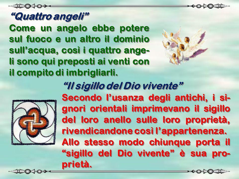 """""""Quattro angeli"""" Come un angelo ebbe potere sul fuoco e un altro il dominio sull'acqua, così i quattro ange- li sono qui preposti ai venti con il comp"""
