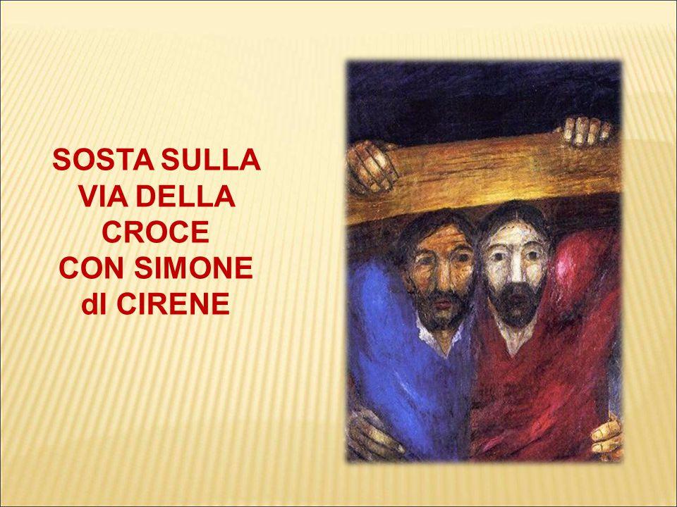 SOSTA SULLA VIA DELLA CROCE CON SIMONE dI CIRENE