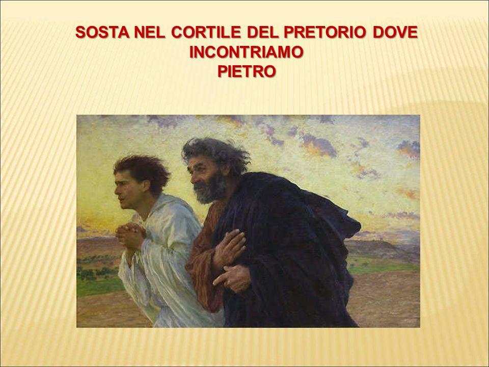 SOSTA NEL CORTILE DEL PRETORIO DOVE INCONTRIAMO PIETRO