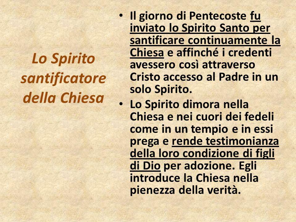 Il giorno di Pentecoste fu inviato lo Spirito Santo per santificare continuamente la Chiesa e affinché i credenti avessero così attraverso Cristo acce
