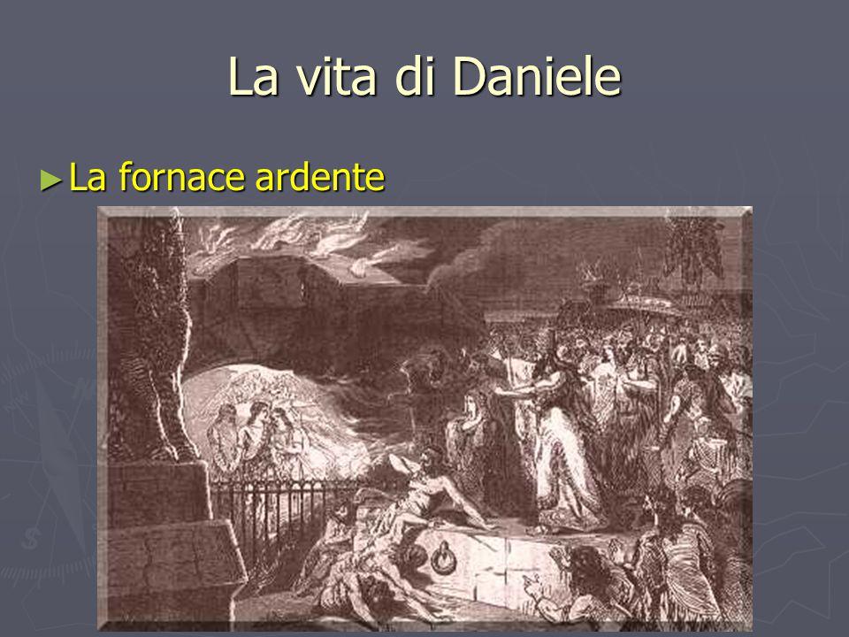 La vita di Daniele ► La fornace ardente