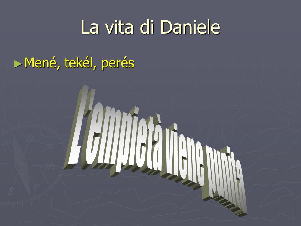 La vita di Daniele ► Mené, tekél, perés