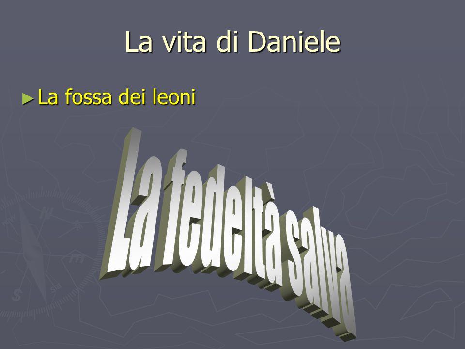 La vita di Daniele ► La fossa dei leoni