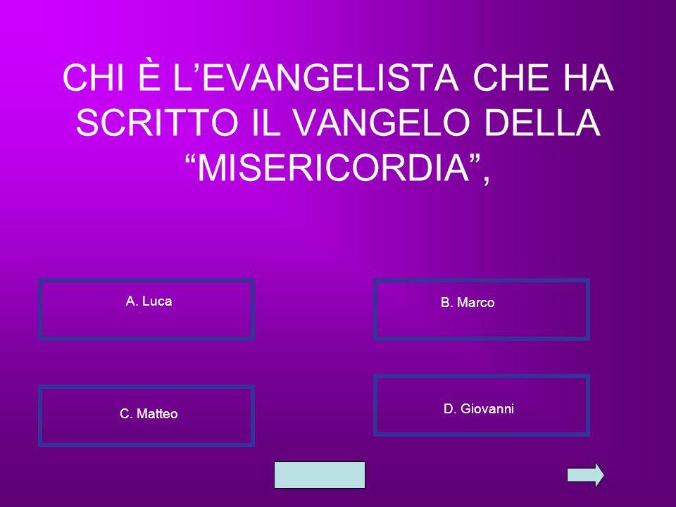 """CHI È L'EVANGELISTA CHE HA SCRITTO IL VANGELO DELLA """"MISERICORDIA"""", A. Luca B. Marco C. Matteo D. Giovanni"""
