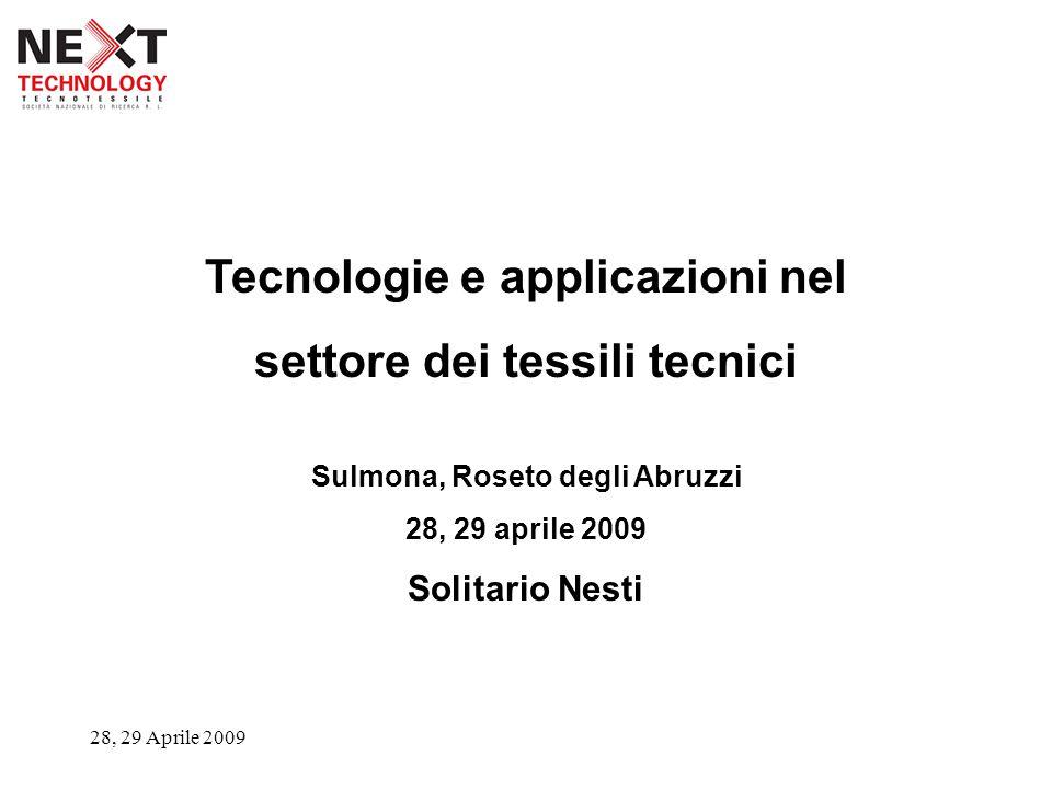 28, 29 Aprile 2009 Tecnologie e applicazioni nel settore dei tessili tecnici Sulmona, Roseto degli Abruzzi 28, 29 aprile 2009 Solitario Nesti