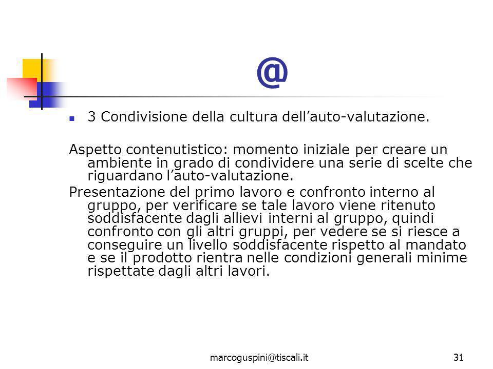marcoguspini@tiscali.it31 @ 3 Condivisione della cultura dell'auto-valutazione.
