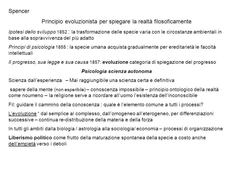 Spencer Principio evoluzionista per spiegare la realtà filosoficamente Ipotesi dello sviluppo 1852 : la trasformazione delle specie varia con le circo