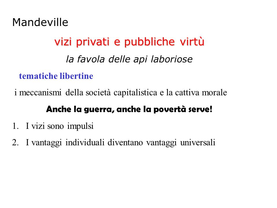 Mandeville vizi privati e pubbliche virtù la favola delle api laboriose tematiche libertine i meccanismi della società capitalistica e la cattiva mora