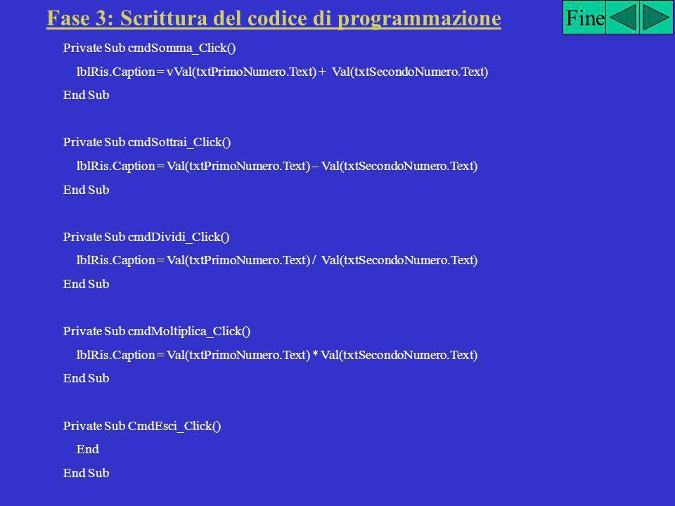 """ControlloProprietàImpostazione Command1NamecmdSomma Caption""""&Somma"""" Command2NamecmdSottrai Caption""""S&ottrai"""" Command3NamecmdDividi Caption""""&Dividi"""" Co"""