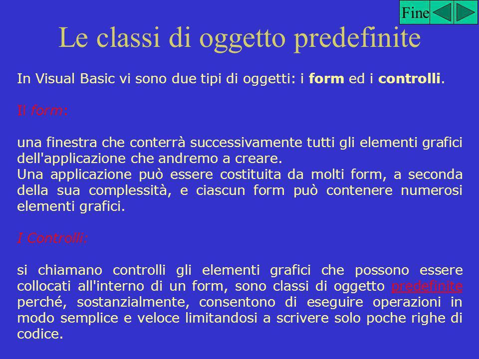 Fine Nel Form Gli elementi grafici da aggiungere all interno del nostro spoglio form, possono essere selezionati dall'apposita Casella degli strumenti così come apprenderemo nel corso della prossima lezione e si chiamano Controlli.