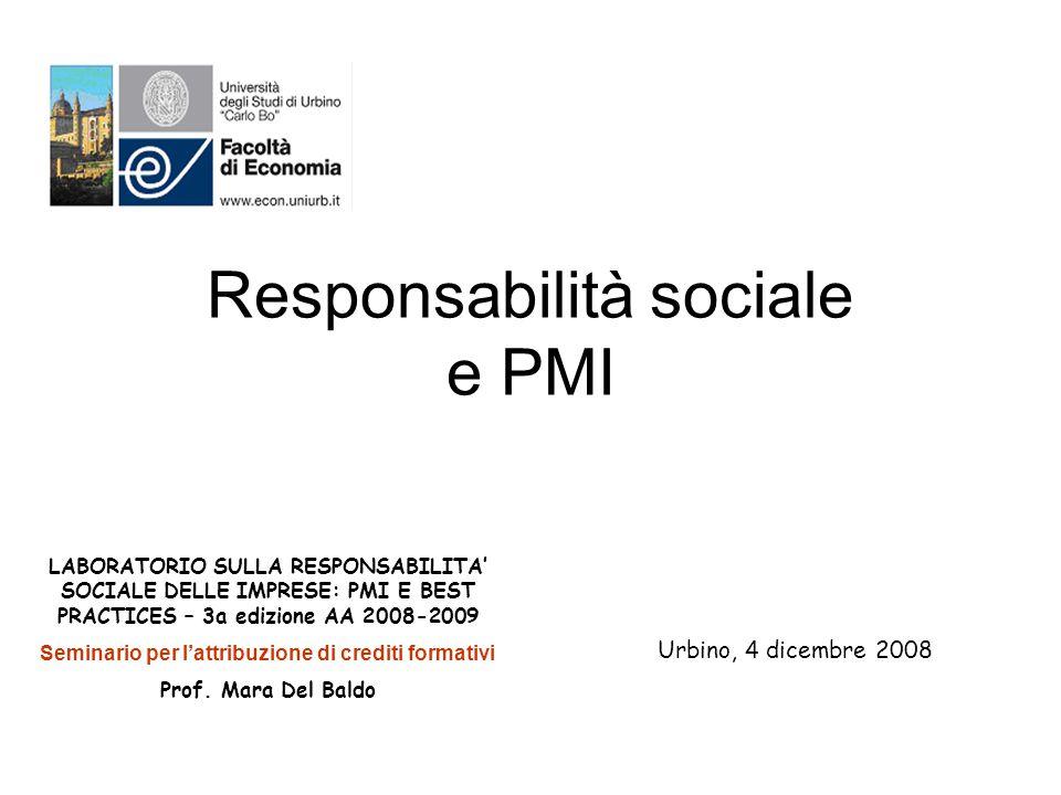 LABORATORIO SULLA RESPONSABILITA' SOCIALE DELLE IMPRESE: PMI E BEST PRACTICES – 3a edizione AA 2008-2009 Seminario per l'attribuzione di crediti forma