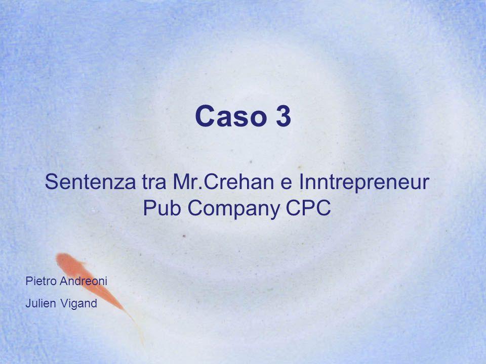 Caso 3 Sentenza tra Mr.Crehan e Inntrepreneur Pub Company CPC Pietro Andreoni Julien Vigand