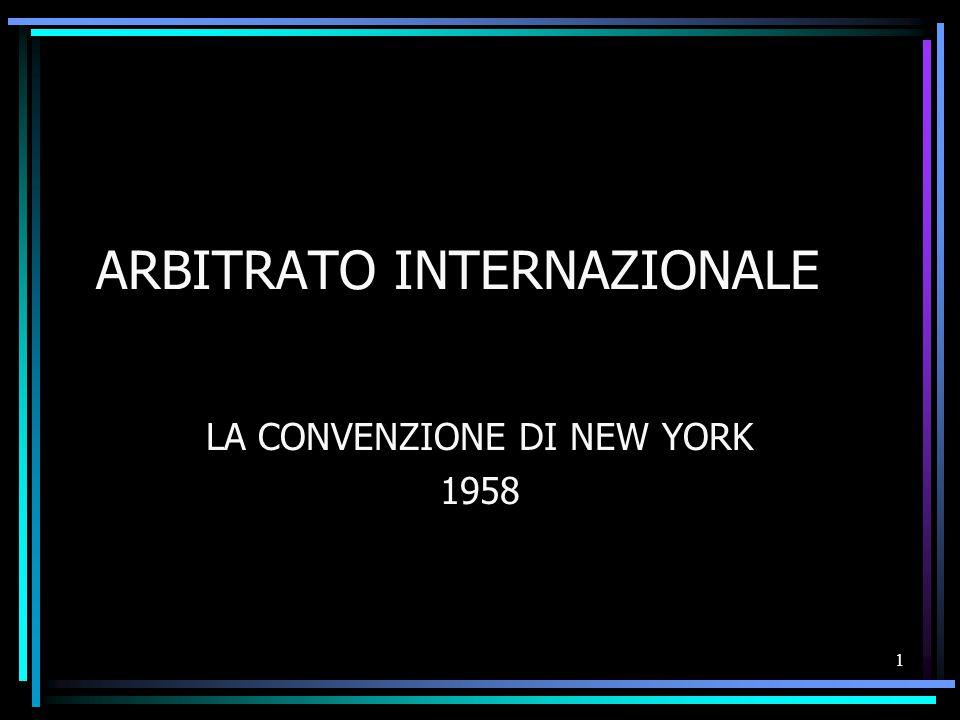 1 ARBITRATO INTERNAZIONALE LA CONVENZIONE DI NEW YORK 1958
