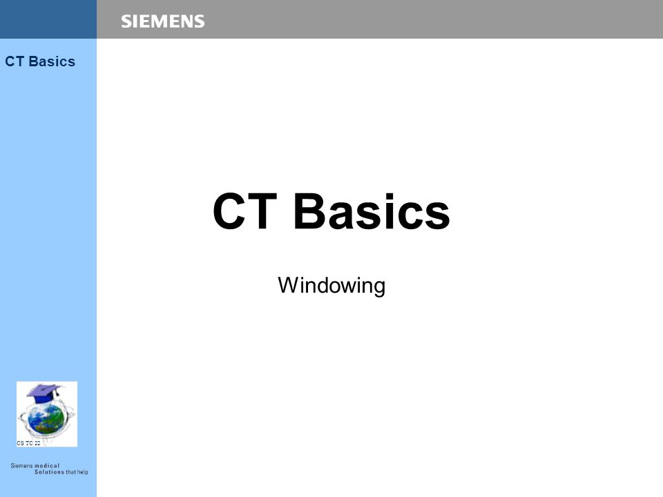 CS TC 22 CT Basics Windowing